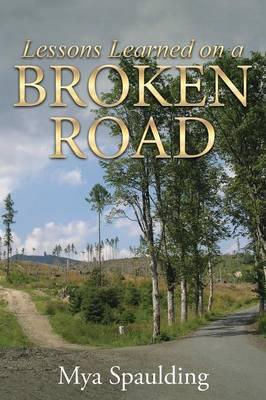 Lessons Learned on a Broken Road