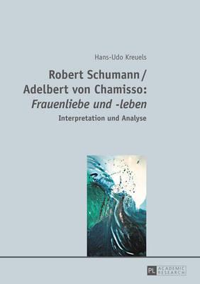 Robert Schumann / Adelbert Von Chamisso - Frauenliebe Und -leben