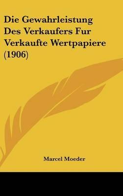 Die Gewahrleistung Des Verkaufers Fur Verkaufte Wertpapiere (1906)