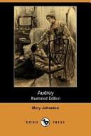 Audrey (Illustrated Edition) (Dodo Press)