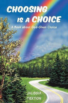 Choosing Is a Choice