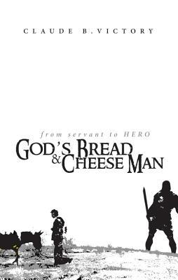 God's Bread and Cheese Man
