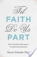 'Til Faith Do Us Part