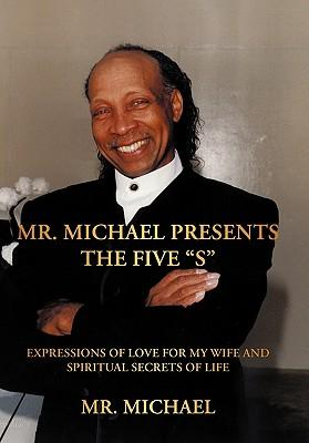 Mr. Michael Presents the Five S