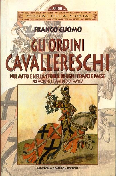 Gli ordini cavallereschi, nel mito e nella storia di ogni tempo e paese