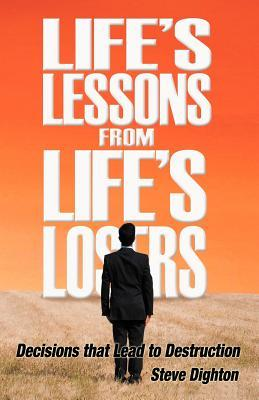 Life's Lessons from Life's Losers