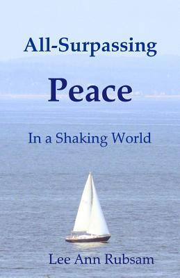 All-surpassing Peace in a Shaking World