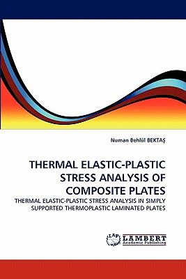 THERMAL ELASTIC-PLASTIC STRESS ANALYSIS OF COMPOSITE PLATES