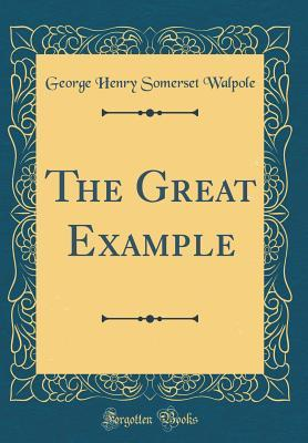 The Great Example (Classic Reprint)