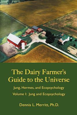 The Dairy Farmer's Guide to the Universe Volume 1