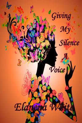 Giving My Silence a Voice