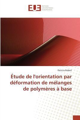 Etude de l'Orientation par Deformation de Melanges de Polymeres a Base
