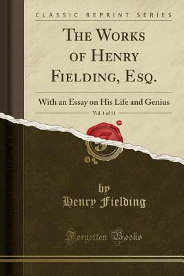 The Works of Henry Fielding, Esq., Vol. 1 of 11