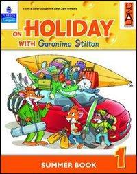 On holiday with Geronimo Stilton. Per la Scuola elementare