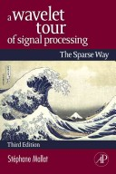 A Wavelet Tour of Signal Processing, 3rd ed., Third Edition