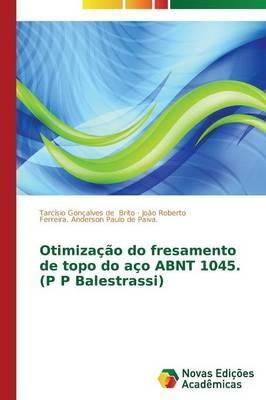 Otimização do fresamento de topo do aço ABNT 1045. (P P Balestrassi)