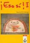 Eso si!, Tl.1, Lehrbuch, Spanisch für Anfänger