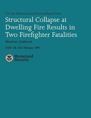 Structural Collapse at Dwelling Fire Results in Two Firefighter Fatalities