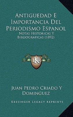 Antiguedad E Importancia del Periodismo Espanol