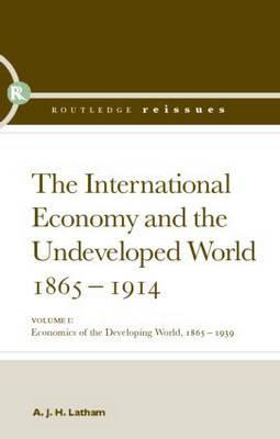 The International Economy and the Undeveloped World 1865-1914