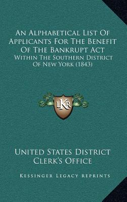 An Alphabetical List of Applicants for the Benefit of the Bankrupt ACT