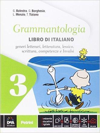 Grammantologia. Libro di italiano. Per la Scuola media. Con e-book. Con espansione online