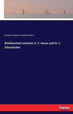 Briefwechsel zwischen C. F. Gauss und H. C. Schumacher