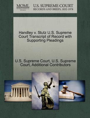Handley V. Stutz U.S. Supreme Court Transcript of Record with Supporting Pleadings
