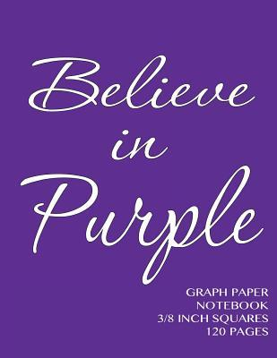 Believe in Purple Gr...