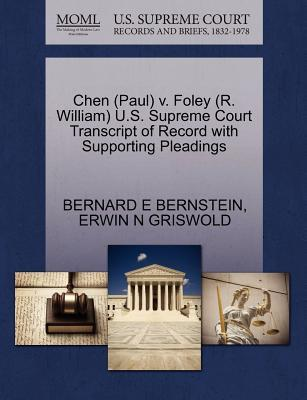 Chen (Paul) V. Foley (R. William) U.S. Supreme Court Transcript of Record with Supporting Pleadings
