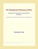 The Metaphysical Elements of Ethics (Webster's German Thesaurus Edition)