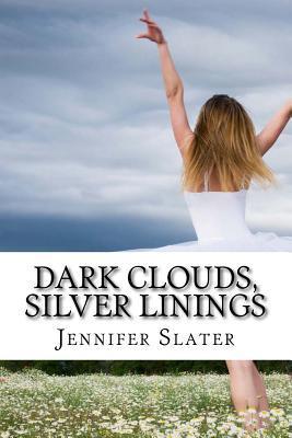 Dark Clouds, Silver Linings