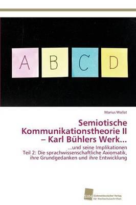 Semiotische Kommunikationstheorie II – Karl Bühlers Werk...