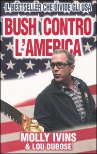 Bush contro l'America