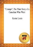 Crumps , the Plain Story of a Canadian Who Went - Keene Louis