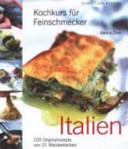 Kochkurs für Feinschmecker - Italien