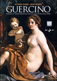 Guercino. Poesia e sentimento nella pittura del '600. Con DVD
