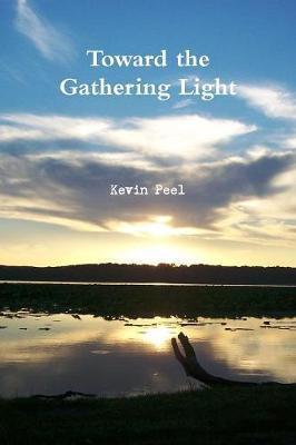 Toward the Gathering Light