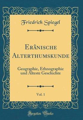 Erânische Alterthumskunde, Vol. 1