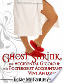 The Ghost Shrink, the Accidental Gigolo, and the Poltergeist Accountant