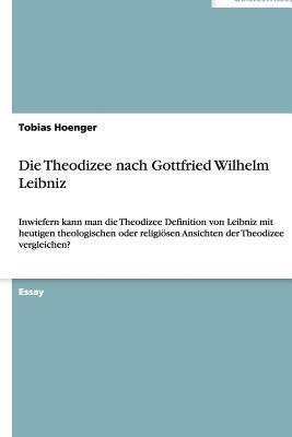 Die Theodizee nach Gottfried Wilhelm Leibniz
