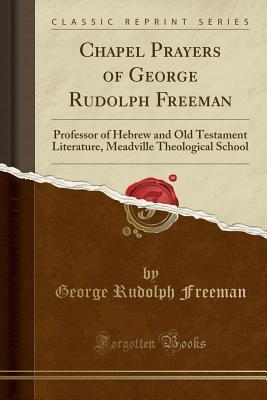 Chapel Prayers of George Rudolph Freeman