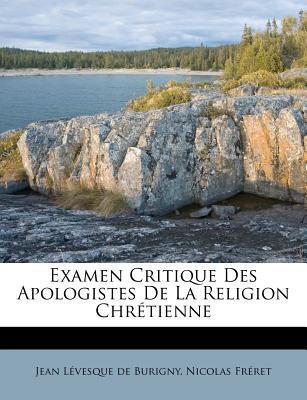 Examen Critique Des Apologistes de La Religion Chr Tienne