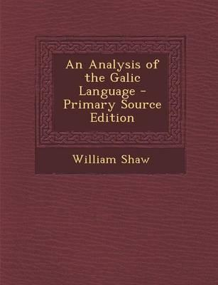 An Analysis of the Galic Language - Primary Source Edition