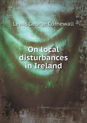 On Local Disturbances in Ireland