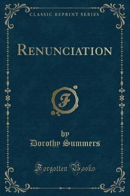 Renunciation (Classic Reprint)