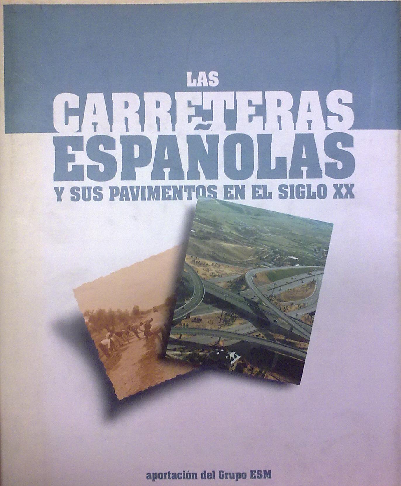Las Carreteras españolas y sus pavimentos en el siglo XX