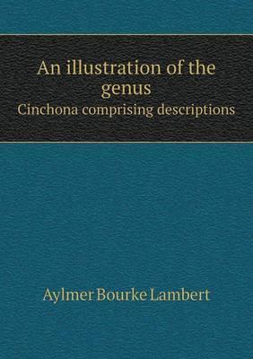 An Illustration of the Genus Cinchona Comprising Descriptions