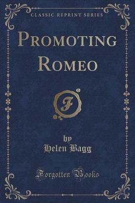Promoting Romeo (Classic Reprint)