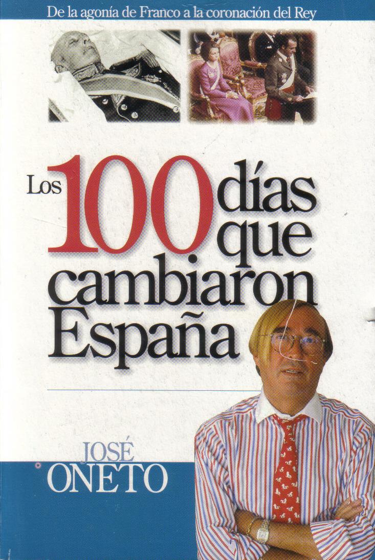 Los 100 días que cambiaron España